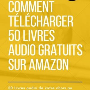 Guide pour télécharger 50 livres audio gratuits sur Amazon