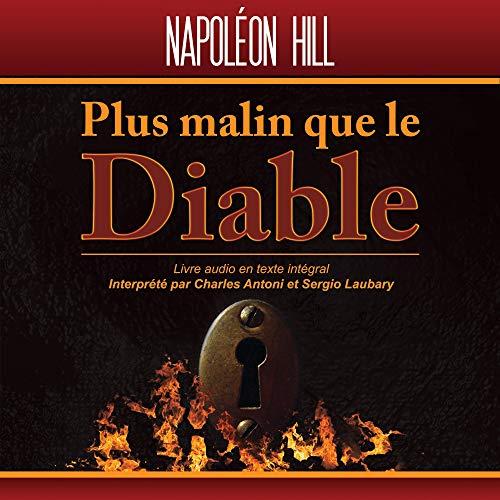 Napoleon Hill, Plus malin que le diable: livre audio gratuit